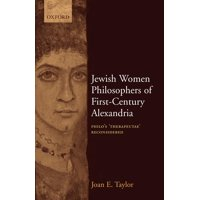 Jewish Women Philosophers of First-Century Alexandria: Philo's 'therapeutae' Reconsidered (Paperback)
