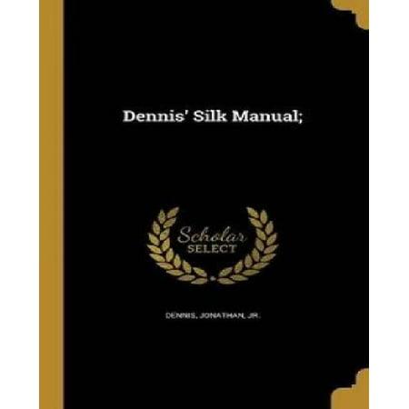 Dennis' Silk Manual; - image 1 of 1