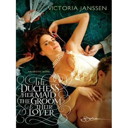 The Duchess, Her Maid, the Groom & Their Lover -