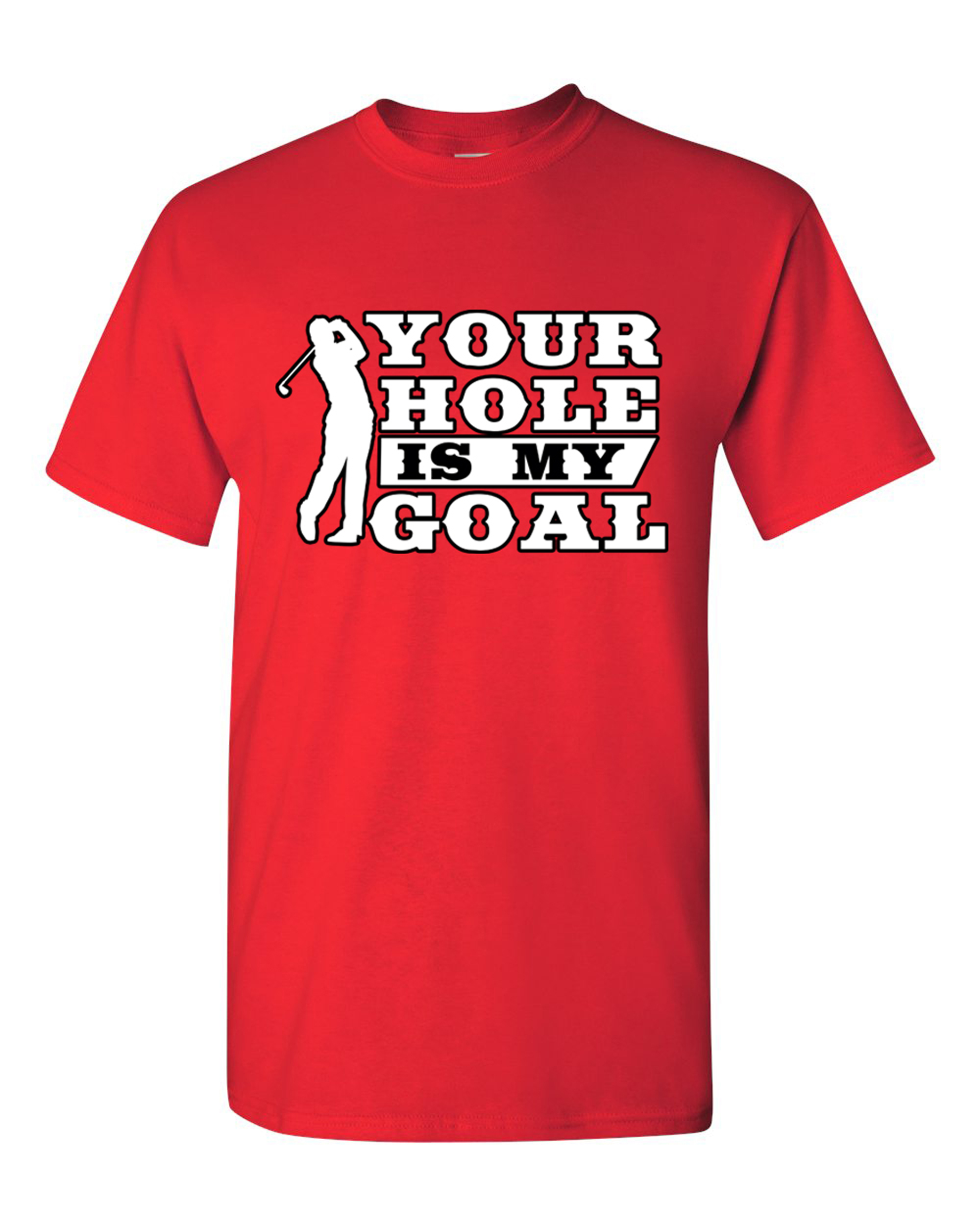 Your Hole Is My Goal Golf Sports Ball Funny DT Adult T-Shirt Tee