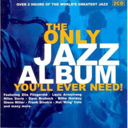 Only Jazz Album You'Ll Ever Need - Only Jazz Album You'Ll Ever Need