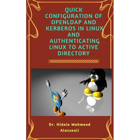 Quick Configuration Of Openldap and Kerberos In Linux And Authenticating Linux To Active Directory - (Best Active Directory Admin Tools)