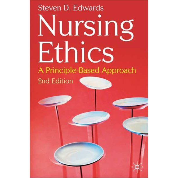 Nursing Ethics: A Principle-Based Approach (Paperback)