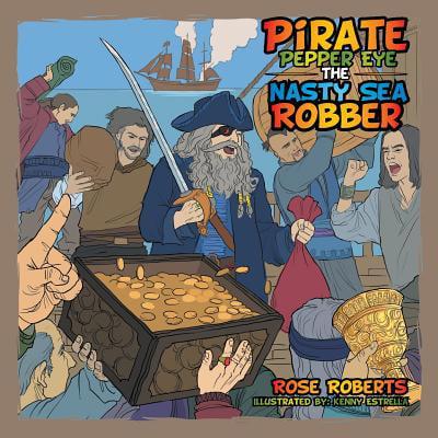 Pirate Pepper Eye the Nasty Sea Robber