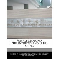 For All Mankind : Philanthropy and Li Ka-Shing