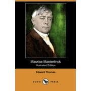 Maurice Maeterlinck (Illustrated Edition) (Dodo Press)