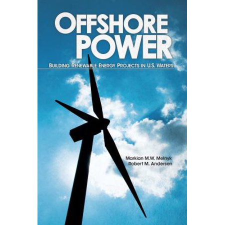 Offshore Power  Building Renewable Energy Projects In U S  Waters