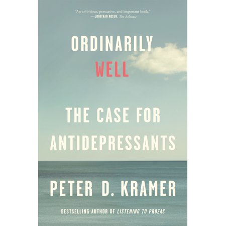 Ordinarily Well : The Case for Antidepressants