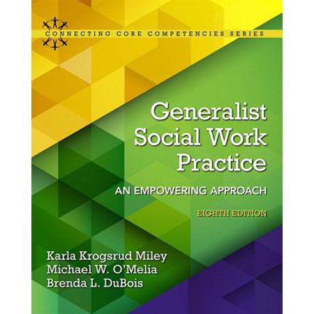 Generalist Social Work Practice : An Empowering Approach with Enhanced Pearson Etext -- Access Card Package