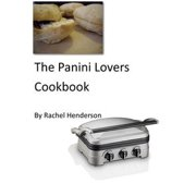 The Panini Lovers Cookbook - eBook