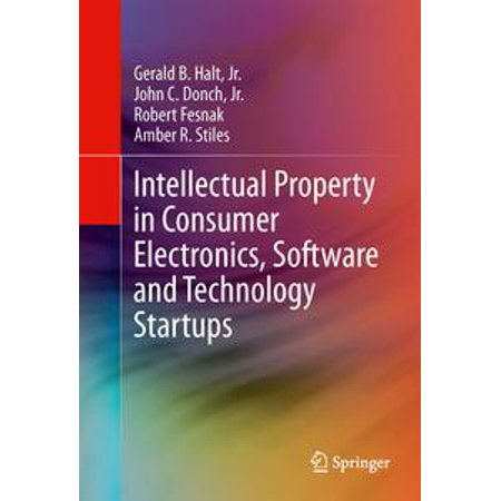 Intellectual Property in Consumer Electronics, Software and Technology Startups - eBook