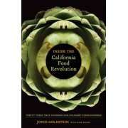 Inside the California Food Revolution : Thirty Years That Changed Our Culinary Consciousness