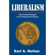 Liberalism : Time-Tested Principles for the Twenty-First Century