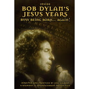 Inside Bob Dylan's Jesus Years: Busy Being Born...Again by