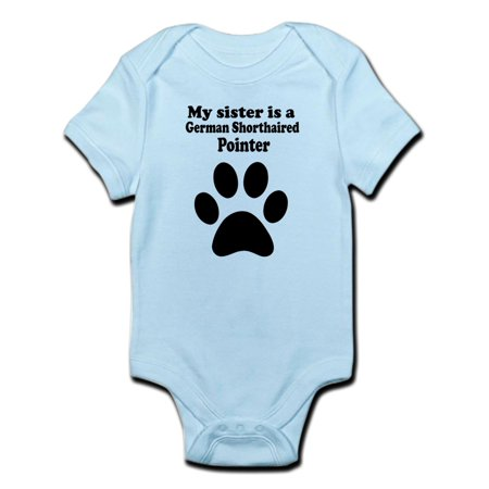 CafePress - My Sister Is A German Shorthaired Pointer Body Sui - Baby Light Bodysuit
