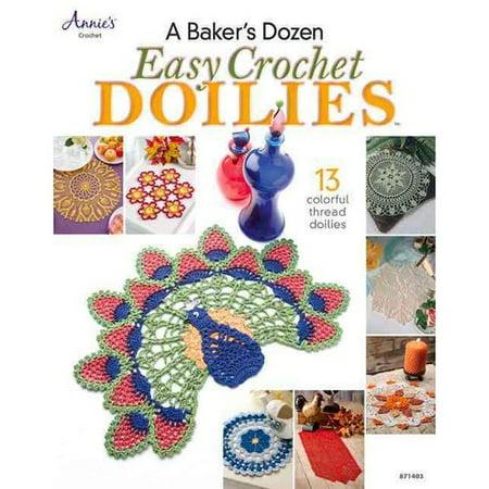 A Baker's Dozen Easy Crochet Doilies: 13 Colorful Thread Doilies