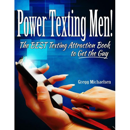 Power Texting Men! The Best Texting Attraction Book to Get the Guy - (Best Hobbies For Guys)