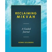 Reclaiming Mikvah : A Guided Journal