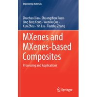 Engineering Materials: Mxenes and Mxenes-Based Composites : Processing and Applications (Hardcover)