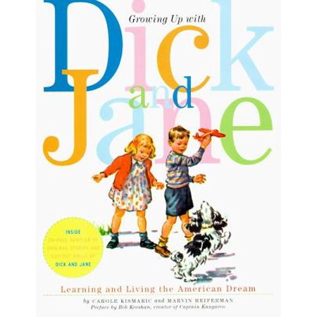 Growing Up With Dick and Jane: Learning and Living the American Dream by