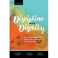 Discipline with Dignity, 4th Edition : How to Build Responsibility, Relationships, and Respect in Your Classroom
