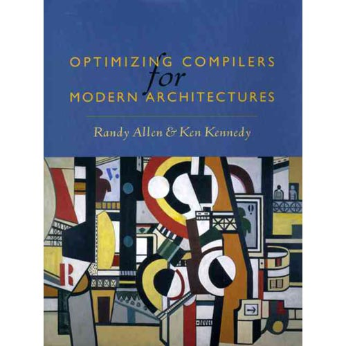 Optimizing Compilers for Modern Architectures : A Dependence-Based Approach