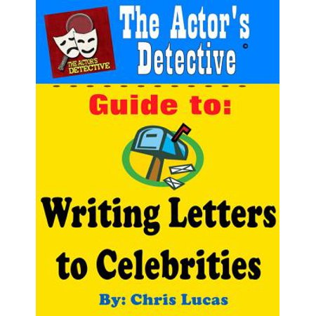 The Actor's Detective Guide to Writing Letters to Celebrities - eBook