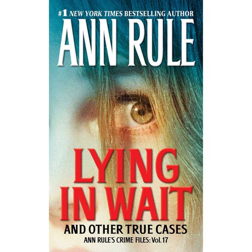 Lying in Wait: And Other True Cases