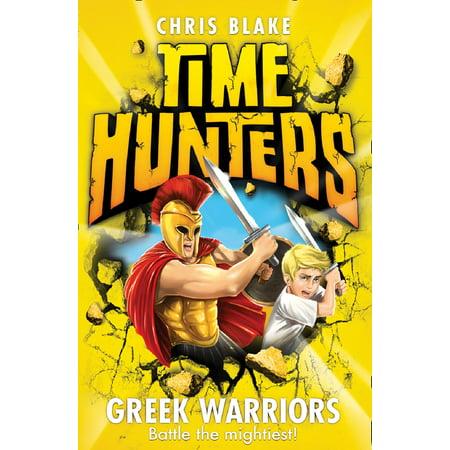 Greek Warriors (Time Hunters, Book 4) - - Greek Warriors