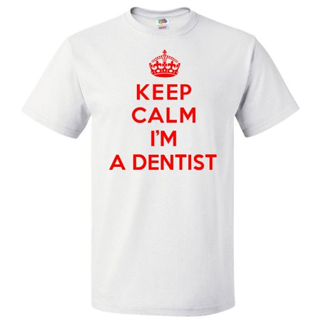 Keep Calm I'm A Dentist T shirt Funny Tee Gift (Dentist Gifts)