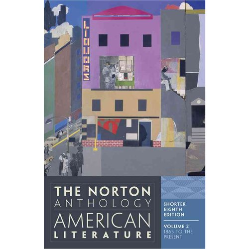 The Norton Anthology of American Literature: 1865 to the Present