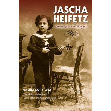 Jascha Heifetz : Early Years in Russia