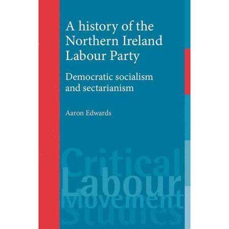 A History of the Northern Ireland Labour Party: Democratic Socialism and Sectarianism