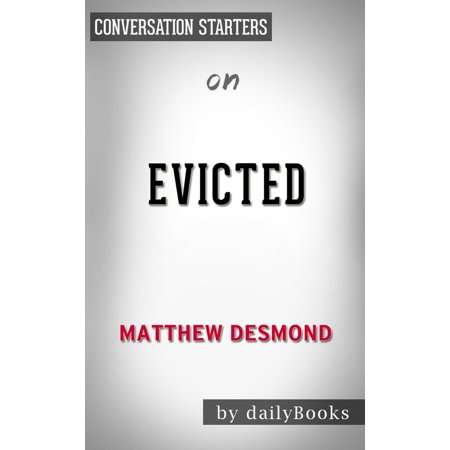 Evicted: Poverty and Profit in the American City by Matthew Desmond | Conversation Starters - (Evicted Poverty And Profit In The American City)