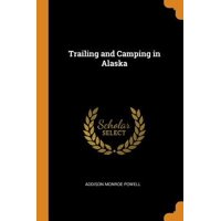 Trailing and Camping in Alaska Paperback