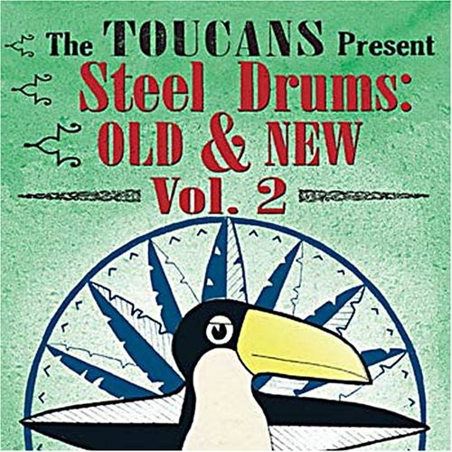 Toucans Steel Drum Band Toucans Steel Drum Band: Vol. 2-Steel Drums Old & New [CD] by