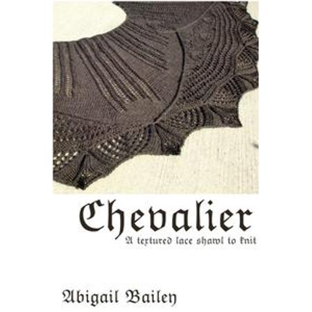 - Chevalier: a textured lace shawl pattern to knit - eBook