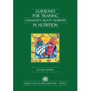 Guidelines for Training Community Health Workers in Nutrition (Paperback)