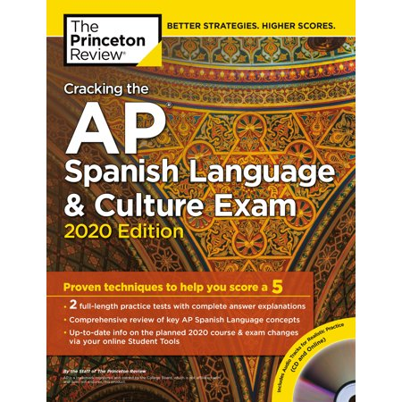 Cracking the AP Spanish Language & Culture Exam with Audio CD, 2020 Edition : Practice Tests & Proven Techniques to Help You Score a