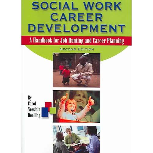 Social Work Career Development : A Handbook for Job Hunting and Career Planning