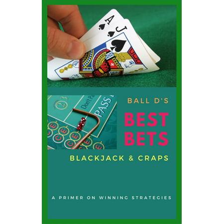 Ball D's Best Bets: Blackjack & Craps - eBook