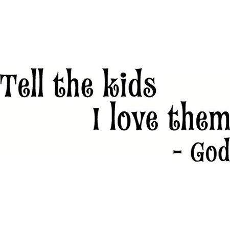 Tell the Kids I Love Them -God. Love Quotes Bible Verse Inspired Wall Decal, Our Inspirational Christian Scripture Wall Arts Are Made in the (Inspirational Bible Verses)