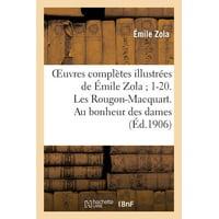 Oeuvres Compltes Illustres de mile Zola 1-20. Les Rougon-Macquart. Au Bonheur Des Dames
