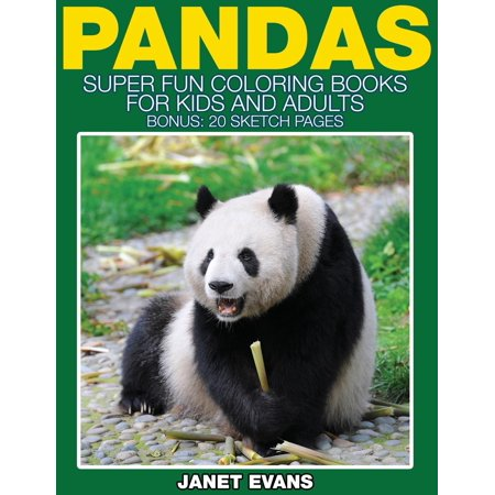 Pandas : Super Fun Coloring Books for Kids and Adults (Bonus: 20 Sketch Pages) for $<!---->