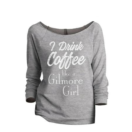Thread Tank I Drink Coffee Like A Gilmore Girl Women's Slouchy 3/4 Sleeves Raglan Sweatshirt Sport Grey X-Large