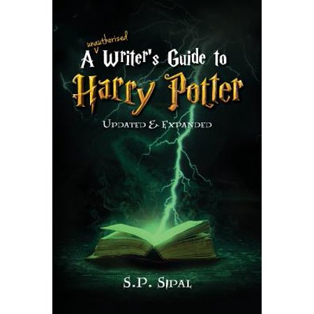 Writer's Guide to Harry Potter : Improve Your Writing by Studying the Best Selling