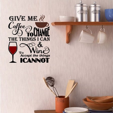 Give me Coffee to change the things I can, and Wine to Accept the things I cannot~ Kitchen Wall Decal 13