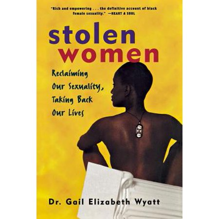 Stolen Women : Reclaiming Our Sexuality, Taking Back Our