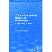 Translation and the Nature of Philosophy (Routledge Revivals): A New Theory of Words (Paperback)