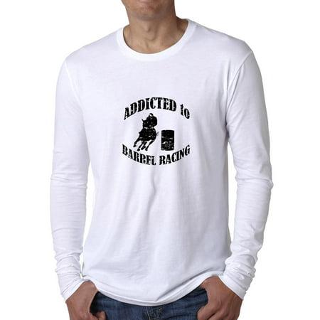 Barrel Racing Shirts (Addicted To Barrel Racing - Horse Riding Love Men's Long Sleeve)